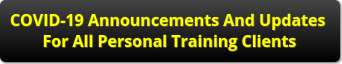 Button link to COVID-19 updates for personal training clients.